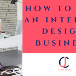 How To Run An Interior Design Business
